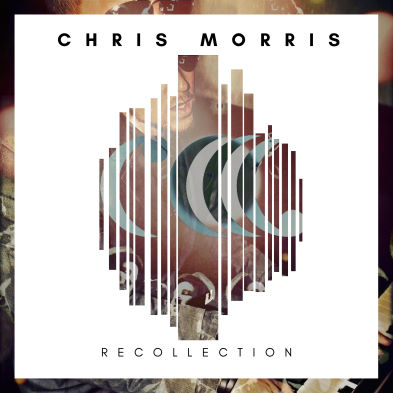 Chris Morris, CD titled, Recollection