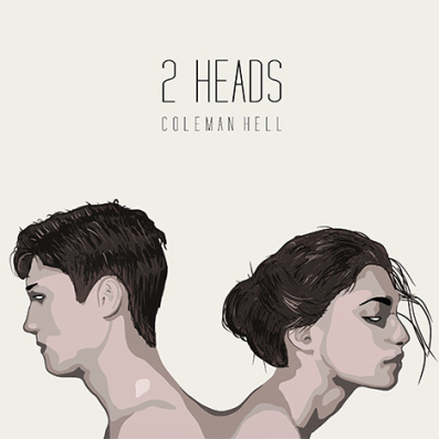 Coleman Hell, Song titled, 2 Heads