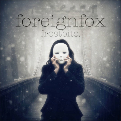 Foreignfox, Song titled, Frostbit