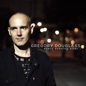 Gregory Douglass, Song titled, Every Evening After
