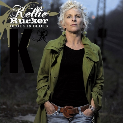 Kellie Rucker, CD titled, Blues is Blues