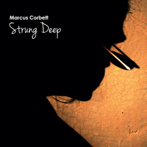 Marcus Corbett, CD titled, Strung Deep