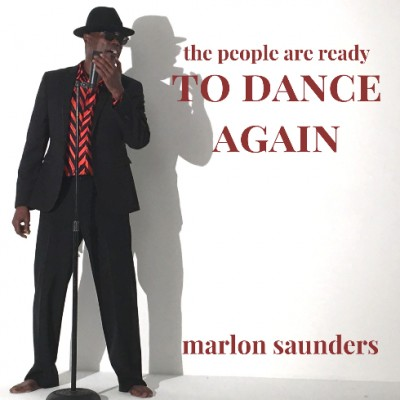 Marlon Saunders, CD title, People Are Ready To Dance Again