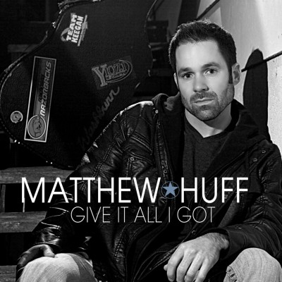 Matthew Huff, CD titled, Give It All I Got