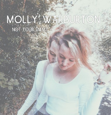 Molly Warburton, song titled, Not Your Enemy