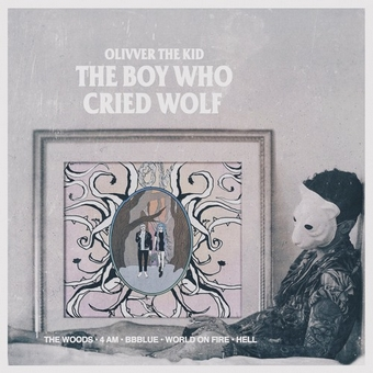 Olivver The Kid, CD titled, The Boy Who Cried Wolf - EP