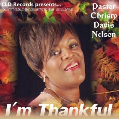 Pastor Christy Davis Nelson, Song Titled, I'm Thankful