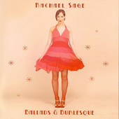 Rachael Sage, CD titled, Ballads & Burlesque