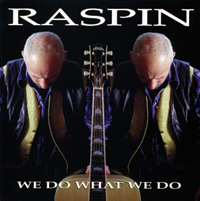 Raspin, CD titled, We Do What We Do