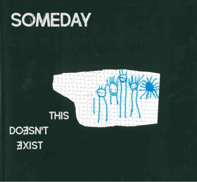 Someday, CD titled, This Doesn't Exist