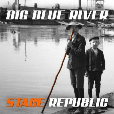 Stage Republic, CD titled, Big Blue River