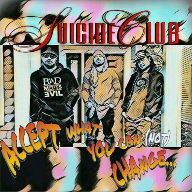 Suicide Club, song titled, Accept What You Cannot Change