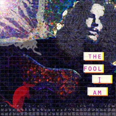 Thefooliam, song single, The Fool I Am