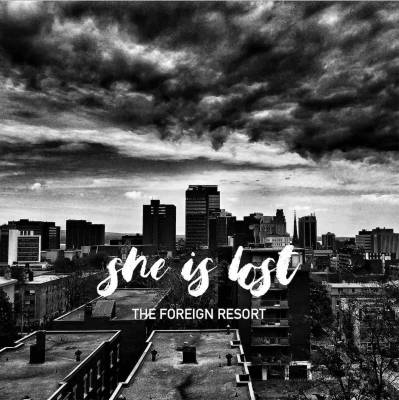 The Foreign Resort, CD titled, She Is Lost