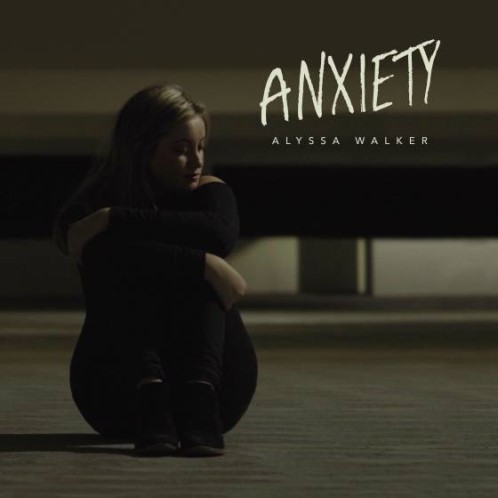 Alyssa Walker, song titled, Anxiety