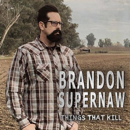 Brandon Supernaw, song titled, Things That Kill