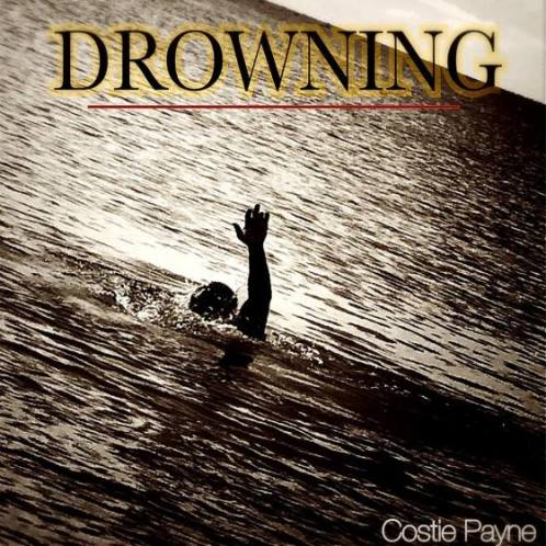 Costie Payne, song titled, Drowning