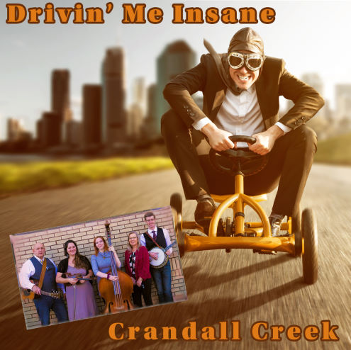 Crandall Creek, song titled, Drivin Me Insane