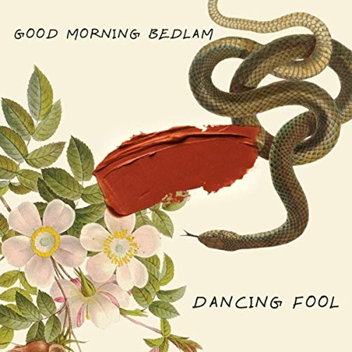 Good Morning Bedlam, song titled, Dancing Fool