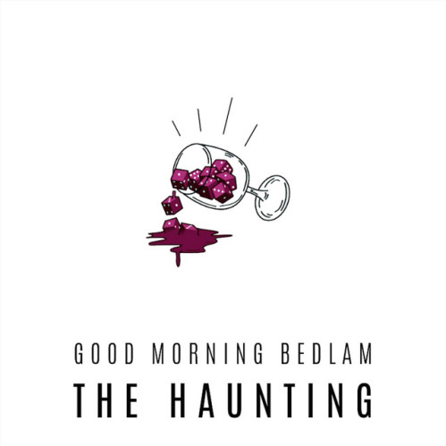 Good Morning Bedlam, song titled, The Haunting