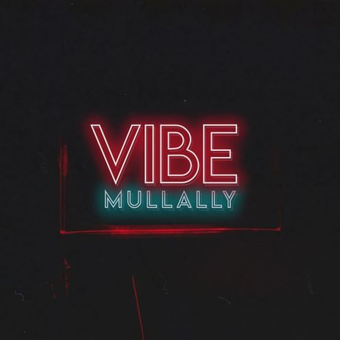 Mullally, song titled, Vibe