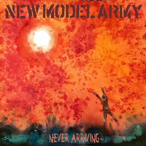 New Model Army, CD titled, Never Arriving