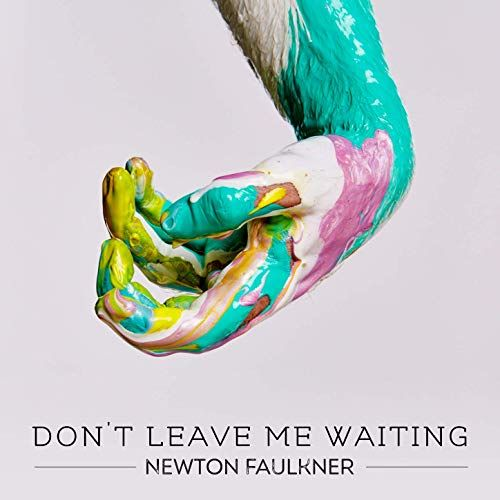 Newton Faulkner, song titled, Don't Leave Me Waiting