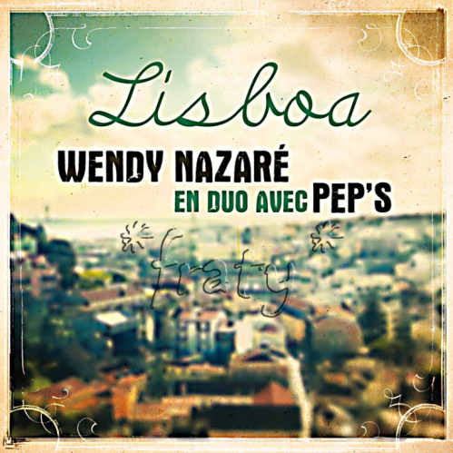 Wendy Nazare and Pep, song titled, LISBOA