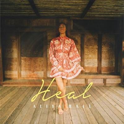 Aliya Hall, song titled, Heal