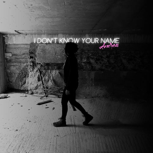Andrea, song titled, I Don't Know Your Name