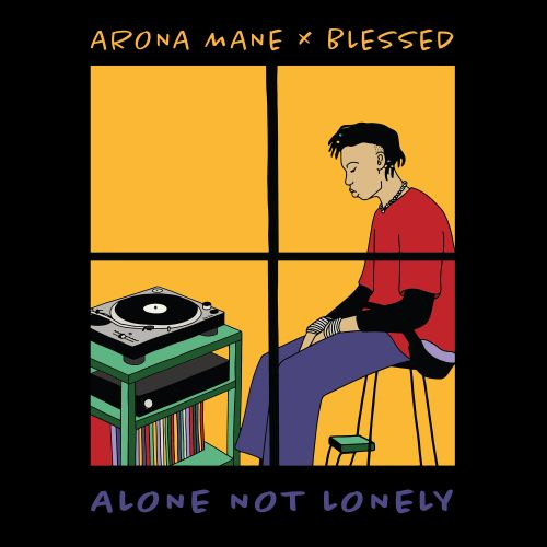 Arona Mane and Blessed, song titled, Alone Not Lonely