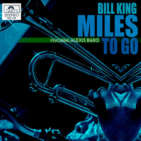Bill King, song titled, Miles To Go - feat Alexis Baro