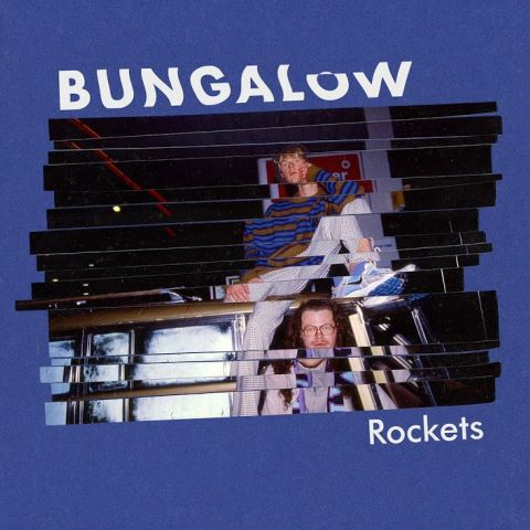 Bungalow, song titled, Rockets