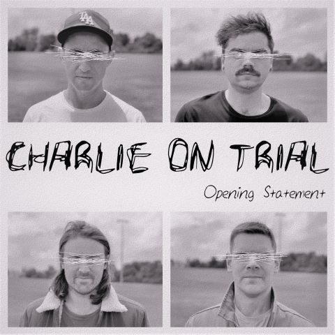 Charlie On Trial, song titled, Opening Statement