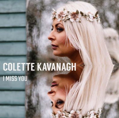 Colette Kavanagh, song titled, I Miss You