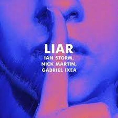 Ian Storm, Nck Martin and Gabriel Ixea, song titled, Liar