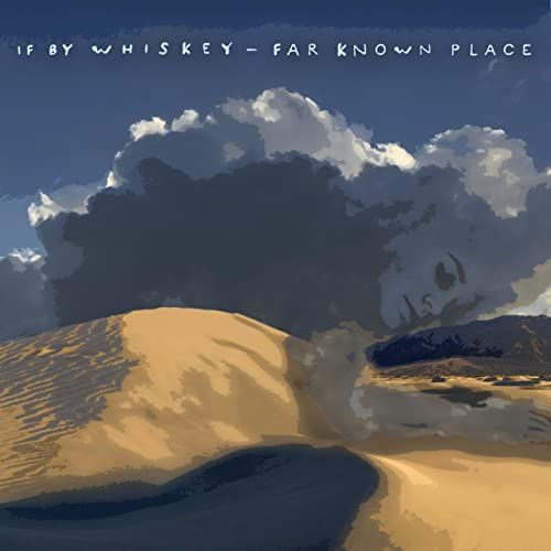 If By Whiskey, song titled, Far Known Place