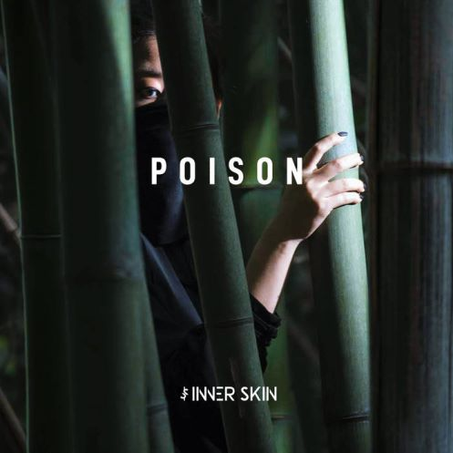 Inner Skin, song titled, Poison