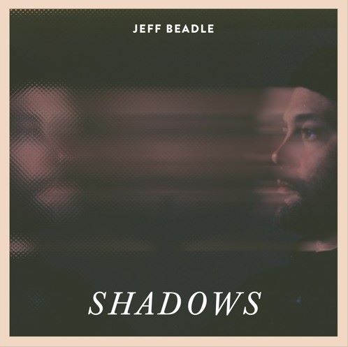 Jeff Beadle, song titled, Shadows