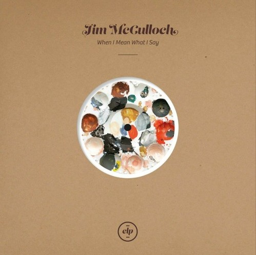 Jim McCullock, CD titled, When I Mean What I Say
