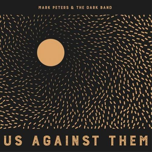 Mark Peters and The Dark Band, song titled, Us Against Them