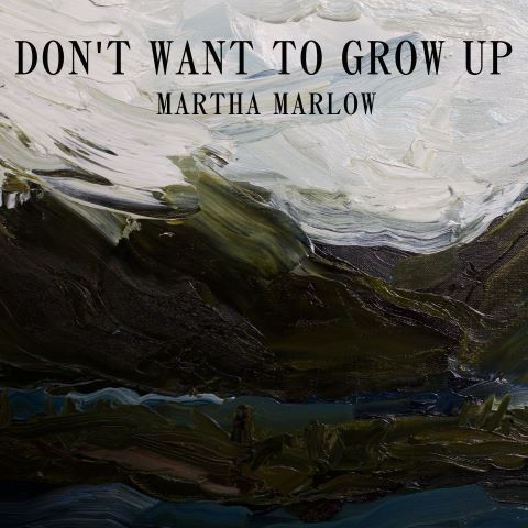 Martha Marlow, song titled, Don't Want To Grow Up
