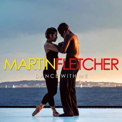 Martin Fletcher, song titled, Dance With Me