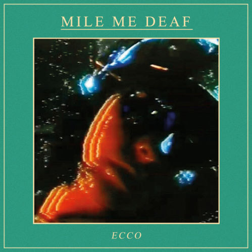 Mile Me Deaf, CD titled, ECCO