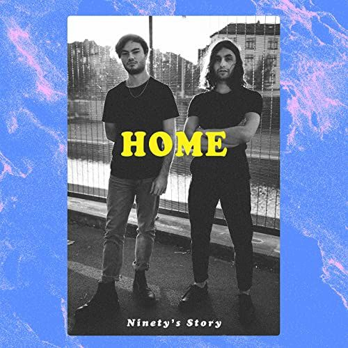 Ninety's Story, song titled, Home