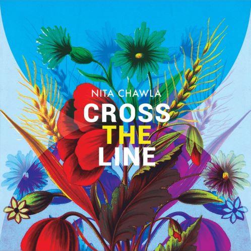 Nita Chawla, song titled, Cross The Line