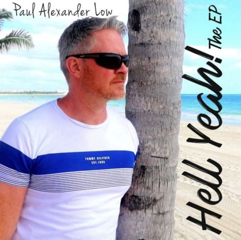 Paul Alexander Low, CD titled, Hell Yeah the EP