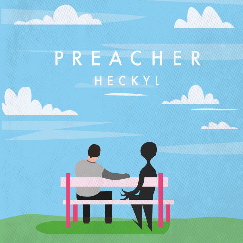Heckyl, song titled, Preacher