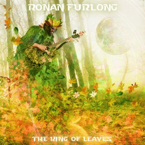 Ronan Furlong, song titled, The King of Leaves