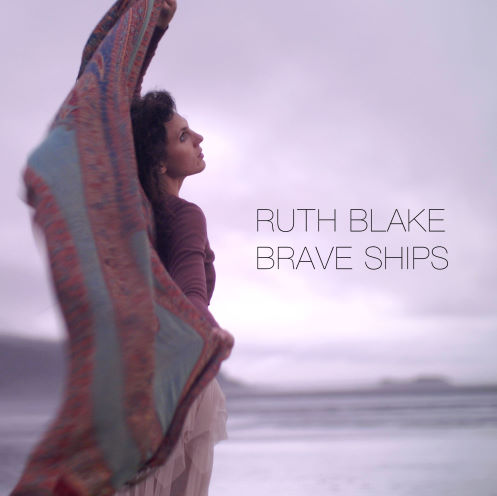 Ruth Blake, CD titled, Brave Ships